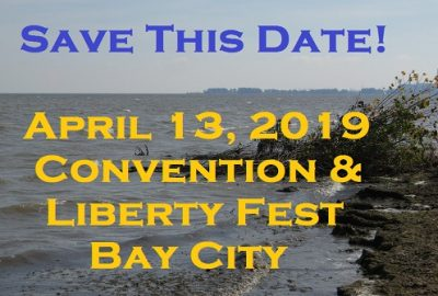 The 2019 State Convention and Liberty Fest (Awards for 2018 achievements) will be in Bay City on April 13th.